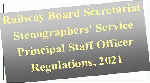 Railway Board Secretariat Stenographers' Service Principal Staff Officer Regulations, 2021