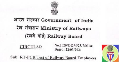 RT-PCR Test of Railway Board Employees – Circular dated 22/03/2021