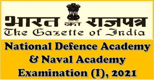 Rules for National Defence Academy & Naval Academy Examination (I) 2021: Download Gazette Notification Hindi & English