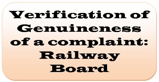 Verification of Genuineness of a complaint: Railway Board