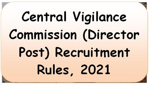 Central Vigilance Commission (Director Post) Recruitment Rules, 2021