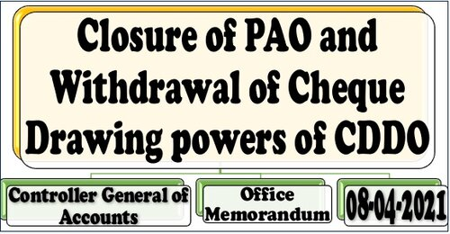 Closure of PAO and Withdrawal of Cheque Drawing powers of CDDO: Ministry of Finance