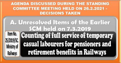 Counting of full service of temporary casual labourers for pensioners and retirement benefits in Railways: Item No. 25/2019/SC Standing Committee Meeting
