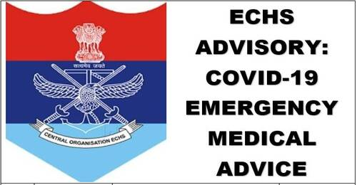Covid-19 Emergency Medical Advice to the ECHS beneficiaries especially during non working hours and holidays: Advisory