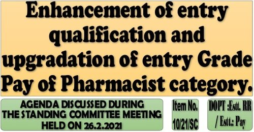 Enhancement of entry qualification and upgradation of entry Grade Pay of Pharmacist category