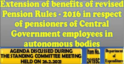 extension-of-benefits-of-revised-pension-rules-2016-to-central-autonomous-bodies-pensioners