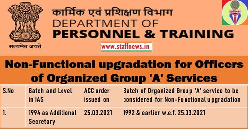 Non-Functional upgradation for Officers of Organized Group 'A' Services – Additional Secretary Grade: DoP&T OM 16.04.2021