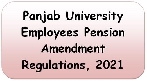 Panjab University Employees Pension Amendment Regulations, 2021