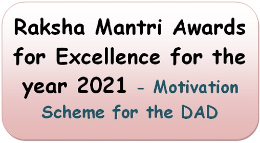 Raksha Mantri Awards for Excellence for the year 2021 – Motivation Scheme for the DAD