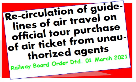Re-circulation of guidelines of air travel on official tour purchase of air ticket from unauthorized agents