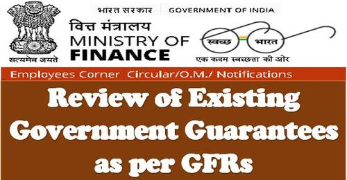 Review of Existing Government Guarantees as per GFRs: FinMin OM dated 23.04.2021