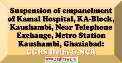 suspension-of-empanelment-of-kamal-hospital-cghs-delhi-ncr