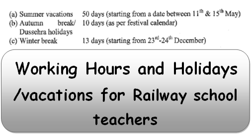 Working Hours and Holidays /vacations for Railway school teachers